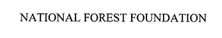 mark for NATIONAL FOREST FOUNDATION, trademark #76391320