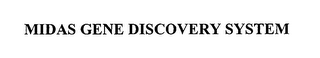mark for MIDAS GENE DISCOVERY SYSTEM, trademark #76392023