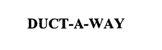 mark for DUCT-A-WAY, trademark #76392109