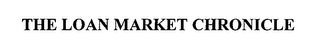 mark for THE LOAN MARKET CHRONICLE, trademark #76393014