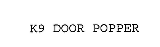 mark for K9 DOOR POPPER, trademark #76393101