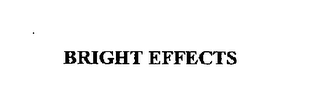 mark for BRIGHT EFFECTS, trademark #76397210