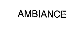 mark for AMBIANCE, trademark #76398742