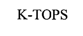 mark for K-TOPS, trademark #76400269