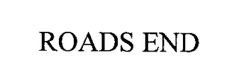 mark for ROADS END, trademark #76400440