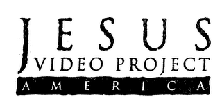 mark for J E S U S VIDEO PROJECT A M E R I C A, trademark #76400749