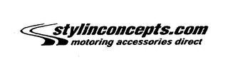mark for STYLINCONCEPTS.COM MOTORING ACCESSORIES DIRECT, trademark #76400988