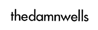 mark for THEDAMNWELLS, trademark #76401106