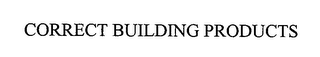 mark for CORRECT BUILDING PRODUCTS, trademark #76401558