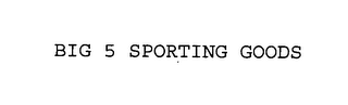 mark for BIG 5 SPORTING GOODS, trademark #76403966