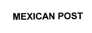 mark for MEXICAN POST, trademark #76403968