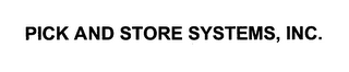 mark for PICK AND STORE SYSTEMS, INC., trademark #76405056