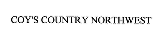 mark for COY'S COUNTRY NORTHWEST, trademark #76405809