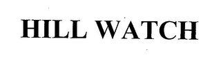 mark for HILL WATCH, trademark #76406071