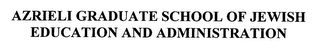 mark for AZRIELI GRADUATE SCHOOL OF JEWISH EDUCATION AND ADMINISTRATION, trademark #76406530