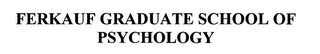 mark for FERKAUF GRADUATE SCHOOL OF PSYCHOLOGY, trademark #76406533