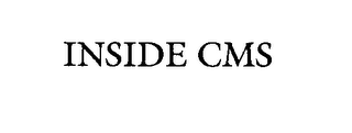 mark for INSIDE CMS, trademark #76406873
