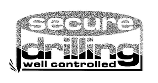 mark for SECURE DRILLING WELL CONTROLLED, trademark #76406897
