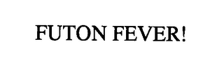 mark for FUTON FEVER!, trademark #76406906