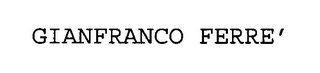 mark for GIANFRANCO FERRE', trademark #76408288