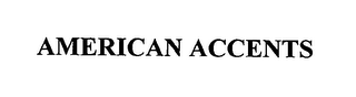 mark for AMERICAN ACCENTS, trademark #76410575