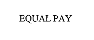 mark for EQUAL PAY, trademark #76410633