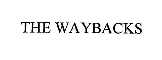 mark for THE WAYBACKS, trademark #76411654