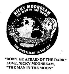 "mark for ""DON'T BE AFRAID OF THE DARK"" LOVE, NICKY MOONBEAM, ""THE MAN IN THE MOON"", trademark #76412125"