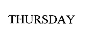 mark for THURSDAY, trademark #76413622