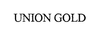 mark for UNION GOLD, trademark #76415303