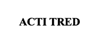 mark for ACTI TRED, trademark #76417986