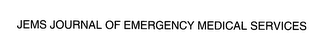 mark for JEMS JOURNAL OF EMERGENCY MEDICAL SERVICES, trademark #76419711
