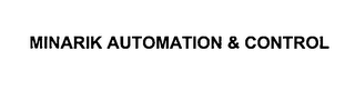 mark for MINARIK AUTOMATION & CONTROL, trademark #76420781