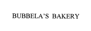mark for BUBBELA'S BAKERY, trademark #76421398
