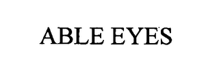 mark for ABLE EYES, trademark #76423850