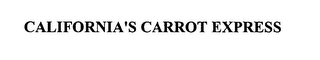 mark for CALIFORNIA'S CARROT EXPRESS, trademark #76423902