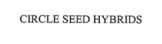 mark for CIRCLE SEED HYBRIDS, trademark #76425378