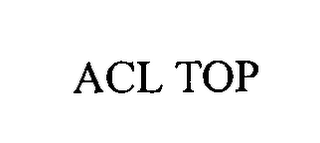mark for ACL TOP, trademark #76426618