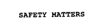 mark for SAFETY MATTERS, trademark #76426745