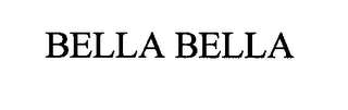 mark for BELLA BELLA, trademark #76429186