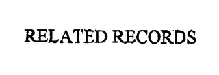 mark for RELATED RECORDS, trademark #76430093