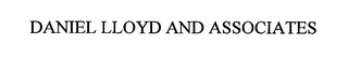 mark for DANIEL LLOYD AND ASSOCIATES, trademark #76431057