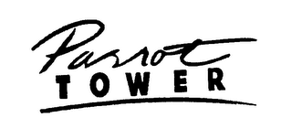 mark for PARROT TOWER, trademark #76433204