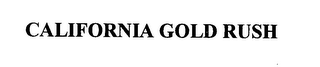 mark for CALIFORNIA GOLD RUSH, trademark #76434513