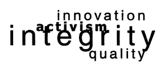 mark for INNOVATION ACTIVISM INTEGRITY QUALITY, trademark #76436459