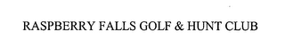 mark for RASPBERRY FALLS GOLF & HUNT CLUB, trademark #76437066