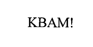 mark for KBAM!, trademark #76438045