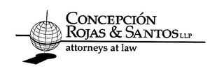 mark for CONCEPCION ROJAS & SANTOS LLP ATTORNEYSAT LAW, trademark #76438672