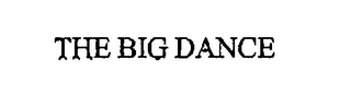 mark for THE BIG DANCE, trademark #76438702