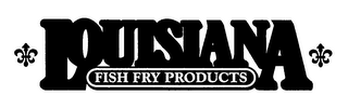 mark for LOUISIANA FISH FRY PRODUCTS, trademark #76439426